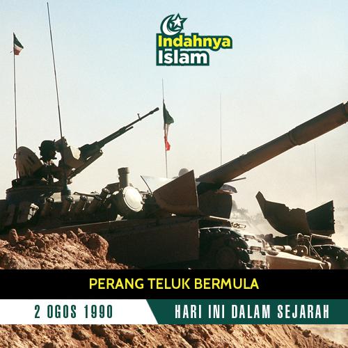 2 Ogos 1990: Perang Teluk bermula